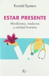 Libro Estar Presente .Mindfulness Medicina Y Calidad Humana
