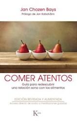 Libro Comer Atentos :Guia Para Redescubrir Una Relacion Sana Con Los Alimentos
