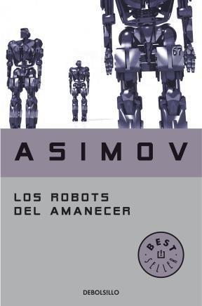 E-book Los Robots Del Amanecer (Serie De Los Robots 4)