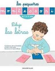 Libro Los Pequeños Montessori : Dibujo Las Letras