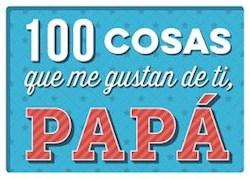 Libro 100 Cosas Que Me Gustan De Ti , Papa