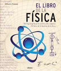 Libro El Libro De La Fisica : Del Big Bang Hasta La Resurreccion Cuantica