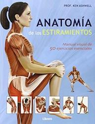 Libro Anatomia De Los Estiramientos . Manual Visual De 50 Ejercicios Esenciales