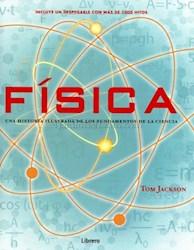 Libro Fisica : Una Historia Ilustrada De Los Fundamentos De La Ciencia