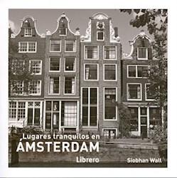 Libro Lugares Tgranquilos En Amsterdam