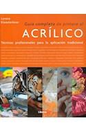 Papel GUIA COMPLETA DE PINTURA AL ACRILICO TECNICAS PROFESIONALES PARA LA APLICACION TRADICIONAL (CARTONE)