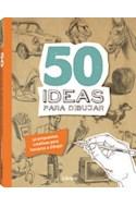 Papel 50 IDEAS PARA DIBUJAR 50 PROPUESTAS CREATIVAS PARA LANZARSE A DIBUJAR (RUSTICA)