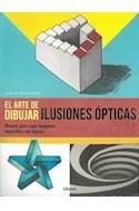 Papel ARTE DE DIBUJAR ILUSIONES OPTICAS MANUAL PARA CREAR IMAGENES IMPOSIBLES CON LAPICES