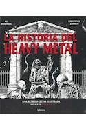 Papel HISTORIA DEL HEAVY METAL UNA RETROSPECTIVA ILUSTRADA (ILUSTRADO) (CARTONE)