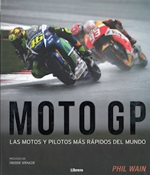 Libro Moto Gp : Las Motos Y Pilotos Mas Rapidos Del Mundo