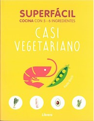 Libro Superfacil Casi Vegetariano