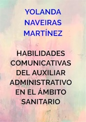 Libro Habilidades Comunicativas  Del Auxiliar Administra