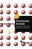 Papel DICCIONARIO ESTRADA DE SINONIMOS PARONIMOS ANTONIMOS Y HOMONIMOS (RUSTICA)