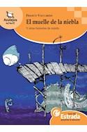 Papel MUELLE DE LA NIEBLA Y OTRAS HISTORIAS DE MIEDO (AZULEJO S NARANJA 8-10 AÑOS)S NARANJA 8-10 A#OS)
