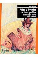 Papel MITOS Y LEYENDAS DE LA ARGENTINA HISTORIAS QUE CUENTA NUESTRO PUEBLO (COLECCION AZULEJOS 20)