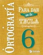 Papel ORTOGRAFIA PARA DAR EN LA TECLA 6 ESTRADA (NOVEDAD 2015)