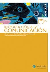 Libro Introduccion A La Comunicacion Huellas