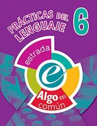 Papel Practicas Del Lenguaje 6 Algo En Comun
