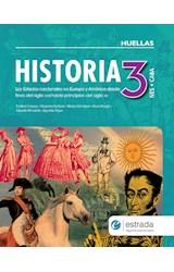 Papel HISTORIA 3 ESTRADA HUELLAS (NES) (CABA) LOS ESTADOS NACIONALES EN EUROPA Y AMERICA DESDE FINES...