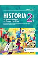 Papel HISTORIA 2 ESTRADA HUELLAS (NES) (CABA) LA EPOCA MODERNA EN EUROPA Y AMERICA (NOVEDAD 2018)