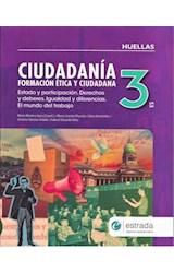 Papel CIUDADANIA 3 ESTRADA HUELLAS FORMACION ETICA Y CIUDADANA ESTADO Y PARTICIPACION DERECHOS