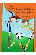 Papel CUENTOS FUTBOLEROS PARA CHICAS Y CHICOS (COLECCION AZULEJOS 67)