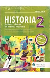 Papel HISTORIA 2 ESTRADA HUELLAS (ES) AMERICA Y EUROPA EN LA EDAD MODERNA (NOVEDAD 2019)