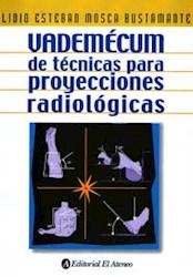 Libro Vademecum De Tecnicas Para Proyecciones Radiologicas