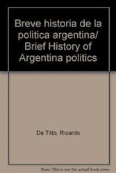 Papel Breve Historia De La Politica Argentina