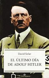 Papel Ultimo Dia De Adolf Hitler, El