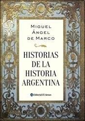Libro Historias De La Historia Argentina