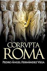 Libro Corrupta Roma