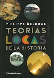 Libro Teorias Locas De La Historia