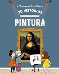 Libro 20 Historias Para Conocer A Los Grandes Maestros De La Pintura