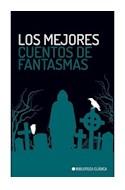 Papel MEJORES CUENTOS DE FANTASMAS (COLECCION BIBLIOTECA CLASICA)