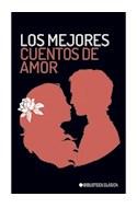 Papel MEJORES CUENTOS DE AMOR (COLECCION BIBLIOTECA CLASICA)