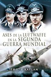 Libro Ases De La Luftwaffe De La Segunda Guerra Mundial