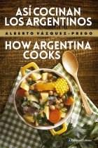 Libro Asi Cocinan Los Argentinos  How Argentina Cooks