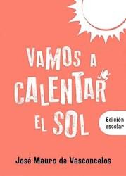 Libro Vamos A Calentar El Sol ( Edicion Escolar )