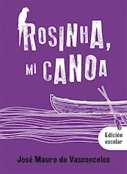 Libro Rosinha Mi Canoa  ( Edicion Escolar )