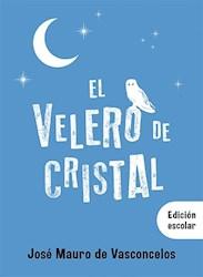 Libro El Velero De Cristal  Edicion Escolar
