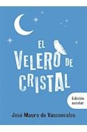 Papel VELERO DE CRISTAL (EDICION ESCOLAR) [ILUSTRADO] (BOLSILLO)