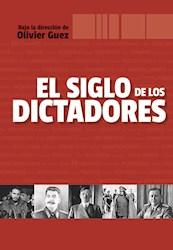Libro El Siglo De Los Dictadores