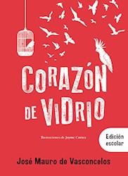 Libro Corazon De Vidrio  Edicion Escolar
