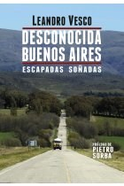 Libro Desconocida Buenos Aires: Escapadas Soñadas