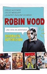 Papel ROBIN WOOD UNA VIDA DE AVENTURAS [ILUSTRADO] [BIOGRAFIA AUTORIZADA]