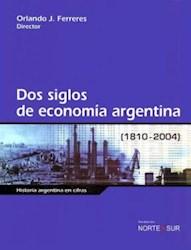 Papel Dos Siglos De Economia Argentina 1810-2004