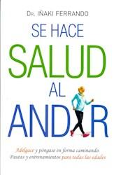 Libro Se Hace Salud Al Andar