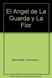 Libro El Angel De La Guarda Y La Flor