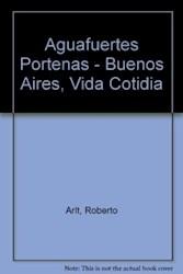 Libro Aguafuertes Porteñas  Buenos Aires  Vida Cotidiana